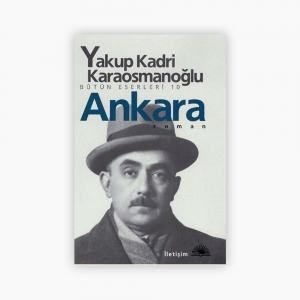 - Ankara - Yakup Kadri Karaosmanoğlu