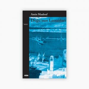 - Doğu'nun Limanları - Amin Maalouf